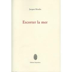 Escorter la mer, Jacques Moulin