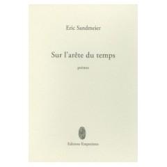 Sur l'arête du temps, Eric Sandmeier