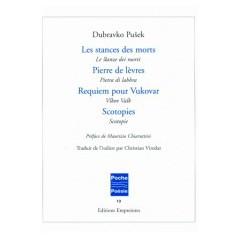 Les stances des morts, Pierre de lèvres suivi de Requiem pour Vukovar et de Scotopies, Dubravko Pusek