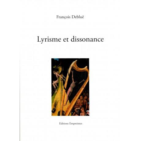Lyrisme et dissonance, François Debluë