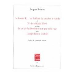 Le dossier R… ou l'affaire du crochet à viande, Jacques Roman