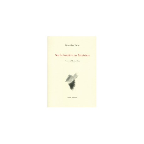 Sur la lumière en Anniviers, Pierre-Alain Tâche