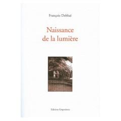 Naissance de la lumière, François Debluë