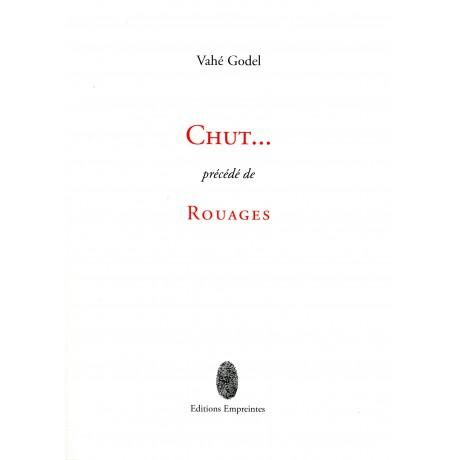 Chut… précédé de Rouages, Vahé Godel