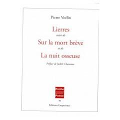 Lierres suivi de Sur la mort brève et de La nuit osseuse, Pierre Voélin