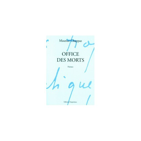 Office des Morts, Maurice Chappaz