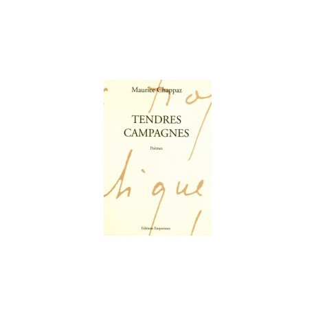 Tendres campagnes, Maurice Chappaz
