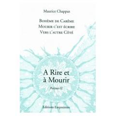 A Rire et à Mourir II, Maurice Chappaz