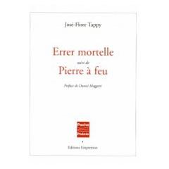 Errer mortelle suivi de Pierre à feu, José-Flore Tappy,