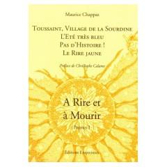 A Rire et à Mourir I, Maurice Chappaz