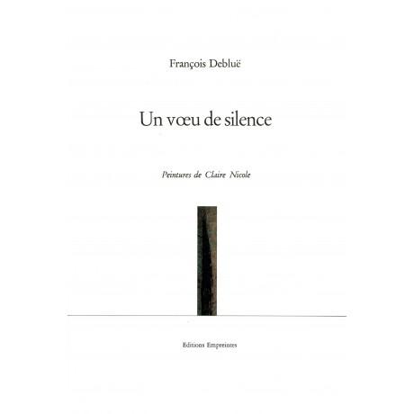 Un vœu de silence, François Debluë