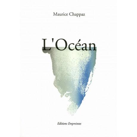 L'Océan, Maurice Chappaz