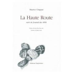 La Haute-Route suivi de Journal des 4000, Maurice Chappaz