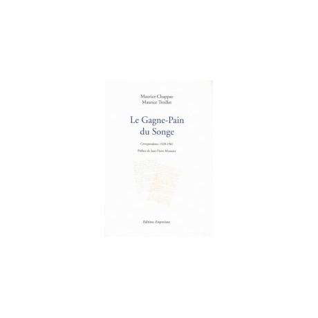 Le Gagne-Pain du Songe, Maurice Chappaz et Maurice Troillet