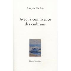 Avec la connivence des embruns, Françoise Matthey