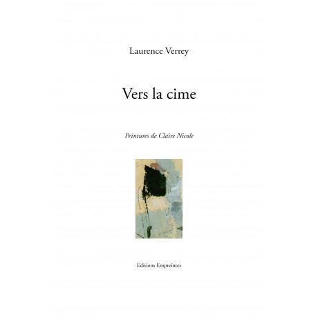 Vers la cime, Laurence Verrey (avec six peintures de Claire Nicole)