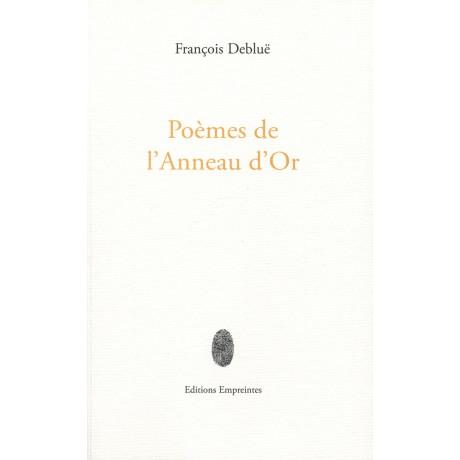 Poèmes de l'Anneau d'Or, François Debluë