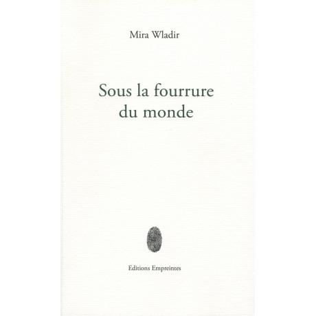 Mira Wladir, Sous la fourrure du monde