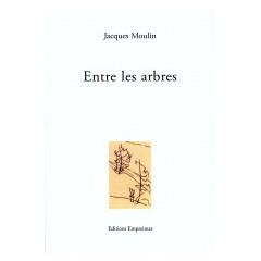 Entre les arbres, Jacques Moulin