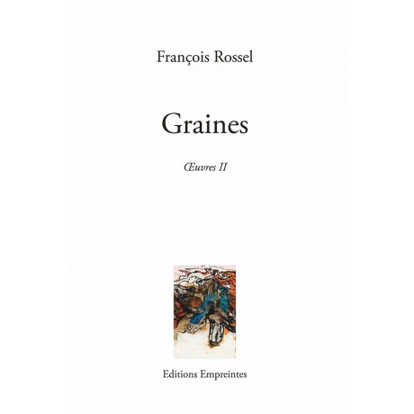Graines, François Rossel