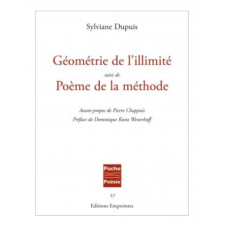 Géométrie de l'illimité suivi de Poèmes de la méthode, Sylviane Dupuis
