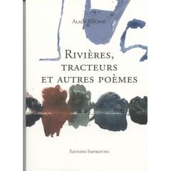 Rivières, tracteurs et autres poèmes, Alain Rochat