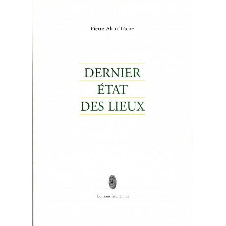 Dernier état des lieux, Pierre-Alain Tâche
