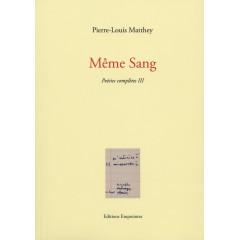 Même Sang, Pierre-Louis Matthey