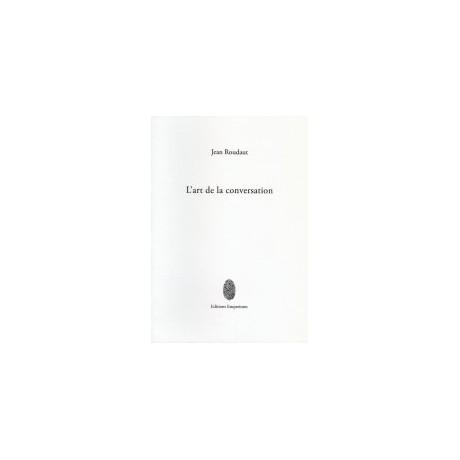 L'art de la conversation, Jean Roudaut