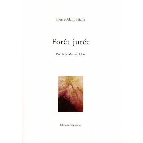 Forêt jurée, Pierre-Alain Tâche