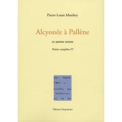 Alcyonée à Pallène et autres textes, Pierre-Louis Matthey