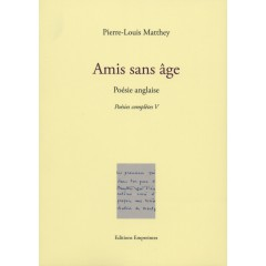 Amis sans âge, poésie anglaise, Pierre-Louis Matthey