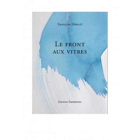 Le front aux vitres, François Debluë