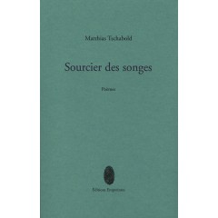 Sourcier des songes, Matthias Tschabold