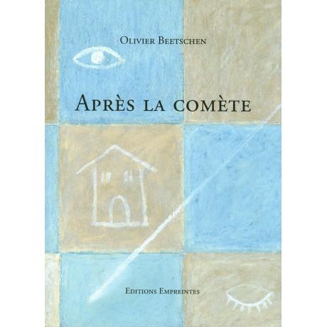 Après la comète, Olivier Beetschen